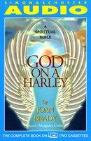 God on a Harley: A Spiritual Fable - Joan Brady