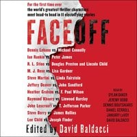 FaceOff - Michael Connelly, Raymond Khoury, Peter James, Ian Rankin, Lee Child, Dennis Lehane, Linwood Barclay, Douglas Preston, Lisa Gardner, Joseph Finder, Steve Berry, Heather Graham, John Sandford, Jeffery Deaver, Linda Fairstein, R.L. Stine, James Rollins, Lincoln Child, Steve Martini, F. Paul Wilson, T. Jefferson Parker, John Lescroart, M.J. Rose