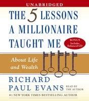 Five Lesson a Millionaire Taught Me - Richard Paul Evans