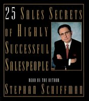 25 Sales Secrets Of Highly Successful Salespeople - Stephan Schiffman