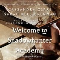 Welcome to Shadowhunter Academy - Cassandra Clare, Maureen Johnson