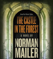 The Castle in the Forest - Norman Mailer