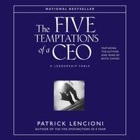 The Five Temptations of A CEO: A Leadership Fable - Patrick M. Lencioni