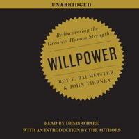 Willpower: Rediscovering the Greatest Human Strength - John Tierney,Roy Baumeister