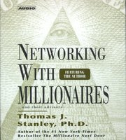 Networking with Millionnaires - Thomas J. Stanley