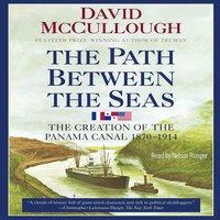 Path Between the Seas - David McCullough