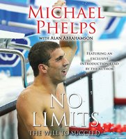 No Limits: The Will to Succeed - Michael Phelps