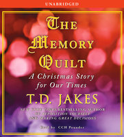 The Memory Quilt: A Christmas Story for Our Times - T.D. Jakes