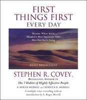 First Things First Every Day - Stephen R. Covey