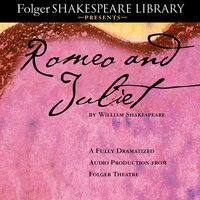 Romeo and Juliet: The Fully Dramatized Audio Edition - William Shakespeare