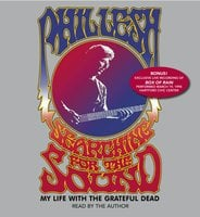 Searching for the Sound: My Life in the Grateful Dead - Phil Lesh