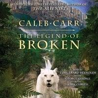 The Legend of Broken - Caleb Carr