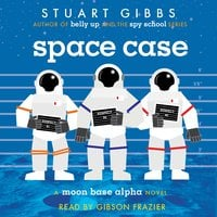 Space Case - Stuart Gibbs