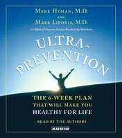 Ultraprevention: The 6-Week Plan That Will Make You Healthy for Life - Dr. Mark Hyman,Mark Liponis