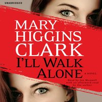 I'll Walk Alone - Mary Higgins Clark