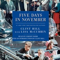 Five Days in November - Clint Hill, Lisa McCubbin