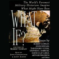 What If...? Vol 1: The World's Foremost Military Historians Imagine What Might Have Been - Robert Cowley