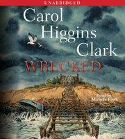 Wrecked - Carol Higgins Clark