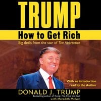 Trump: How to Get Rich - Donald J. Trump