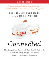Connected: The Surprising Power of Our Social Networks and How They Shape Our Lives - Nicholas A. Christakis,James H. Fowler