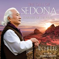 The Call of Sedona: Journey of the Heart - Ilchi Lee