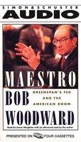 Maestro: Greenspans Fed And The American Boom - Bob Woodward