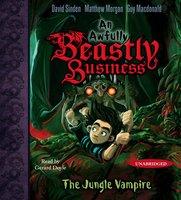The Jungle Vampire: An Awfully Beastly Business - Matthew Morgan, David Sinden, Guy Macdonald