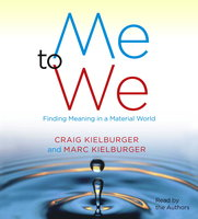 Me to We: Finding Meaning in a Material World - Marc Kielburger, Craig Kielburger