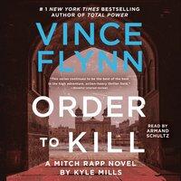 Order to Kill - Vince Flynn, Kyle Mills