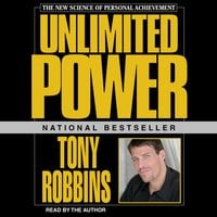 Unlimited Power: The New Science Of Personal Achievement - Tony Robbins