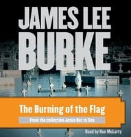 The Burning of the Flag - James Lee Burke