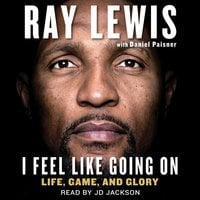 I Feel Like Going On: Life, Game, and Glory - Daniel Paisner, Ray Lewis