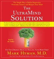 The UltraMind Solution: Fix Your Broken Brain by Healing Your Body First - Mark Hyman