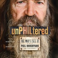 unPHILtered: The Way I See It - Phil Robertson