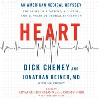 Heart: An American Medical Odyssey - Dick Cheney, Jonathan Reiner