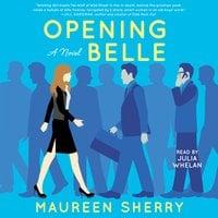 Opening Belle - Maureen Sherry