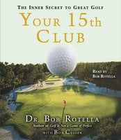 Your 15th Club - Bob Rotella