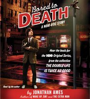 Bored to Death: A Noir-otic Story - Jonathan Ames