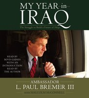 My Year in Iraq: The Struggle to Build a Future of Hope - L. Paul Bremer
