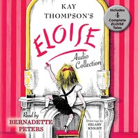 The Eloise Audio Collection - Kay Thompson