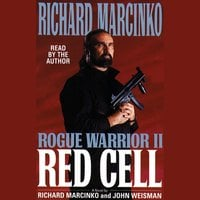 Rogue Warrior II: Red Cell - John Weisman,Richard Marcinko