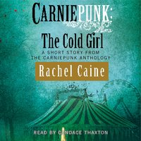 Carniepunk: The Cold Girl - Rachel Caine