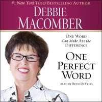 One Perfect Word: One Word Can Make All the Difference - Debbie Macomber