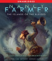 The Islands of the Blessed - Nancy Farmer
