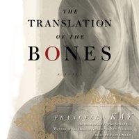 The Translation of the Bones - Francesca Kay
