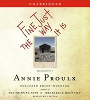 Fine Just the Way It Is - Annie Proulx