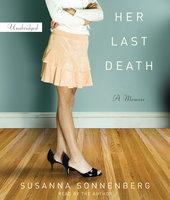 Her Last Death: A Memoir - Susanna Sonnenberg