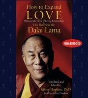 How to Expand Love: Widening the Circle of Loving Relationships - His Holiness the Dalai Lama