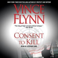Consent to Kill - Vince Flynn