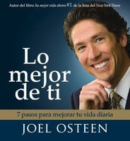 Lo Mejor De Ti (Become a Better You) - Joel Osteen